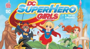 Review VF – DC Super Hero Girls tome 1