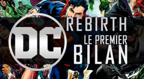 Dossier - DC Rebirth : premier bilan