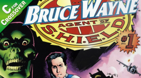 C for Crossover #1 : Bruce Wayne Agent of S.H.I.E.L.D