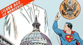 Silver Age of Nonsense #3 - Make America Great Again