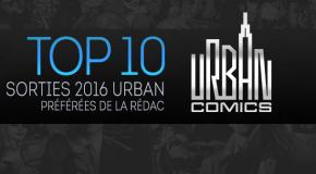 Top 10 (selon nous) #21 : Sorties Urban Comics 2016