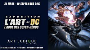 Une exposition DC Comics au Musée Art Ludique de Paris