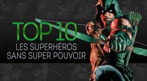 Top 10 (selon nous) #22 : Les super-héros sans super-pouvoirs