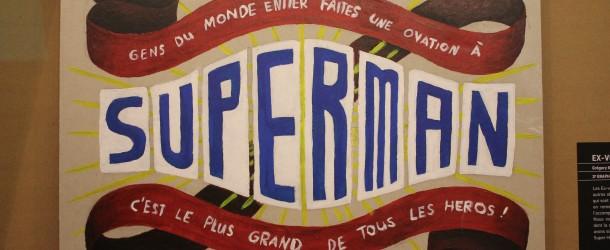 Exposition : Superman, Batman & Co... mics ! à la Maison d'Ailleurs 2