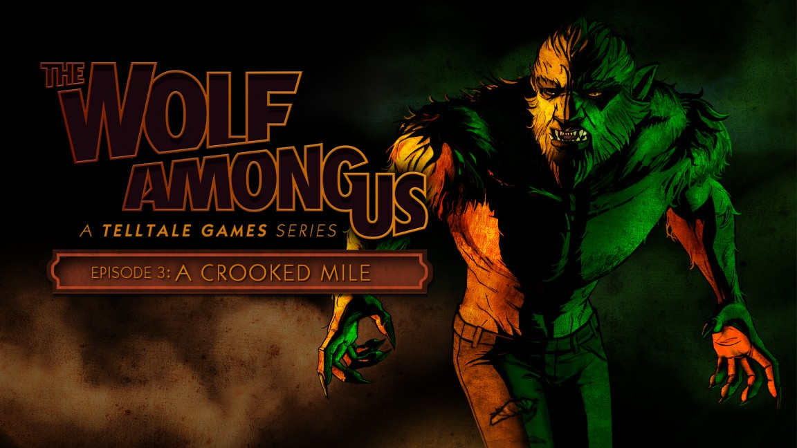 test the wolf among us episode 3 a crooked mile. Black Bedroom Furniture Sets. Home Design Ideas