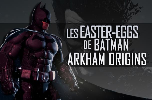 Les Easter Eggs de Batman : Arkham Origins