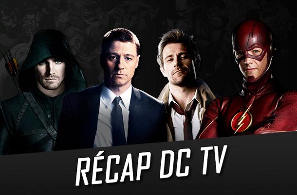Récap DC TV