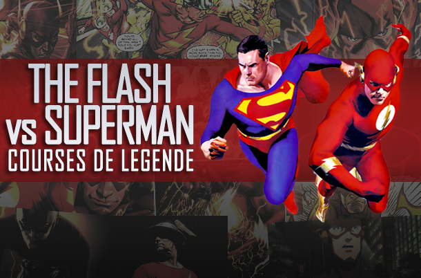 The Flash VS Superman : Courses de légende