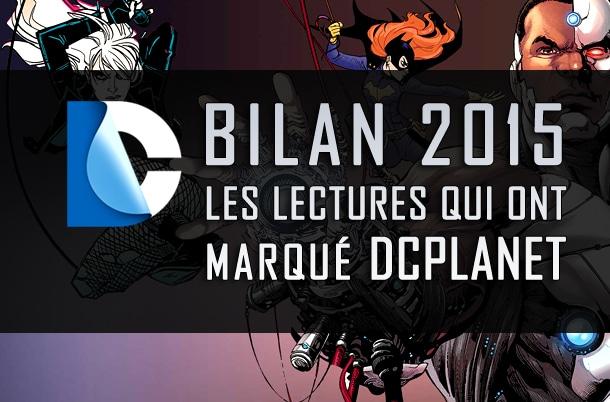 Bilan 2015 : les lectures qui ont marqué DC Planet