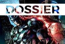 Dossier - L'Univers Batman : Arkham et ses comics