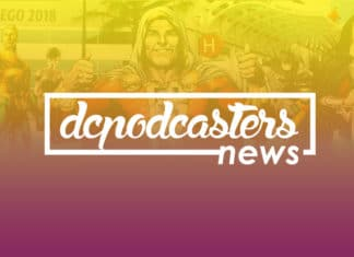 DCPodcasters News Special - SDCC 2018