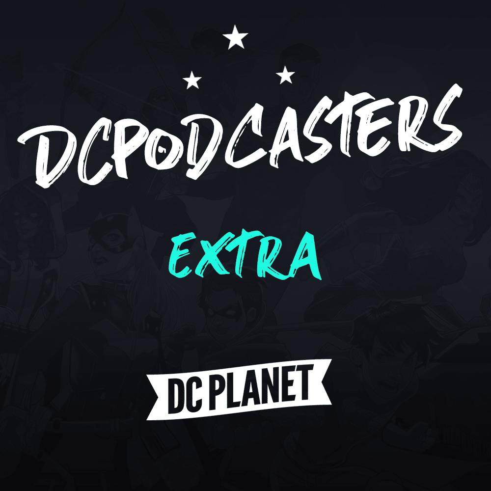 DCPodcasters : nouvelle saison, nouveau menu 3