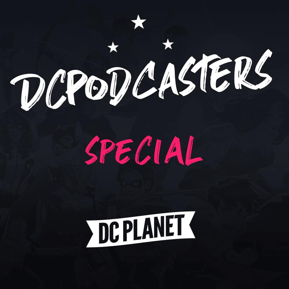 DCPodcasters : nouvelle saison, nouveau menu 2
