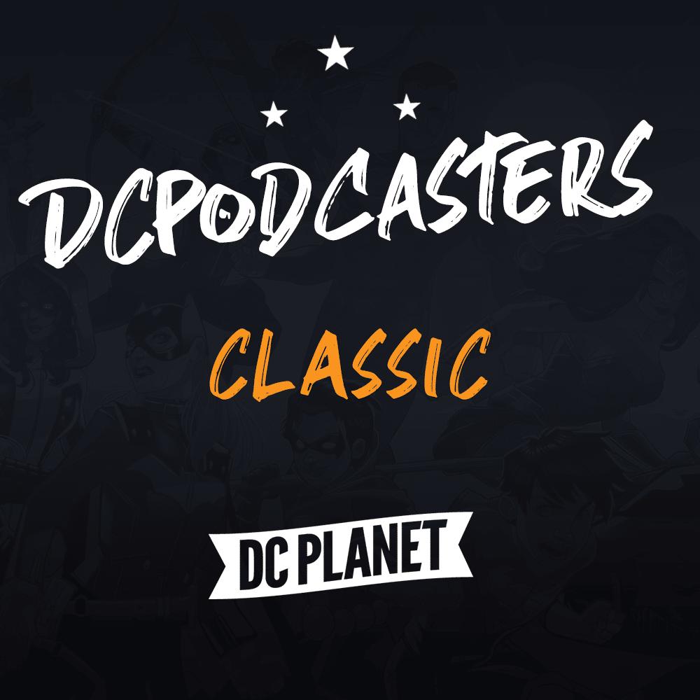 DCPodcasters : nouvelle saison, nouveau menu 1