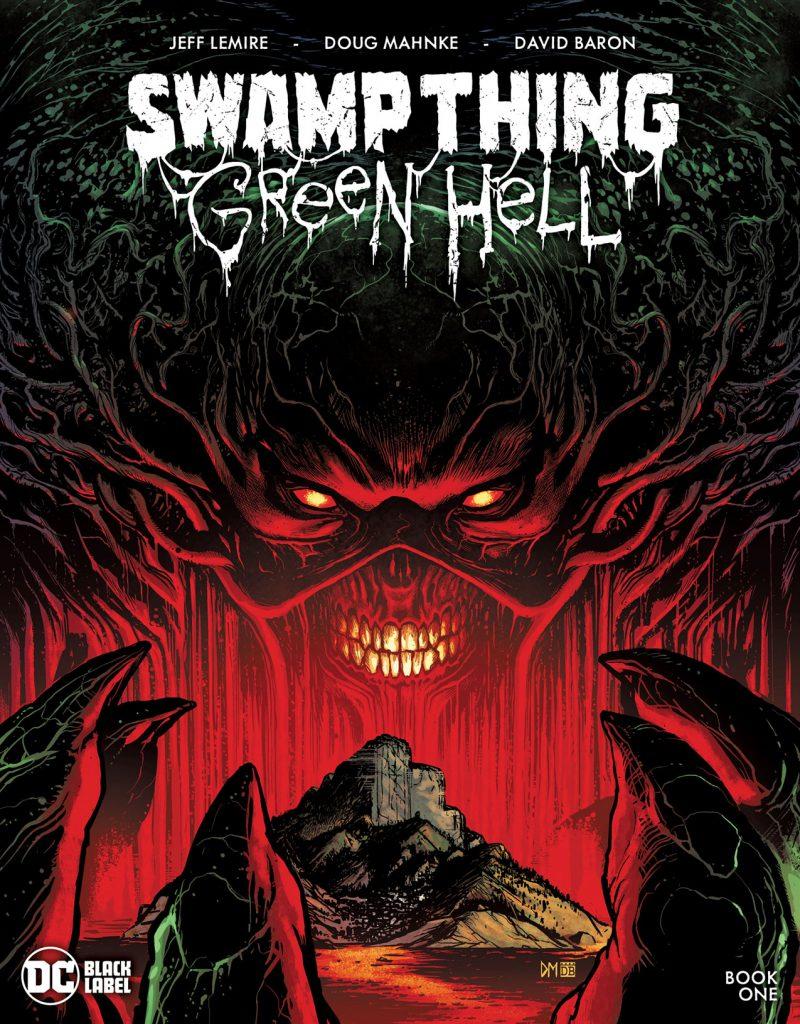 Swamp Thing : Green Hell par Jeff Lemire et Doug Mahnke en décembre 27